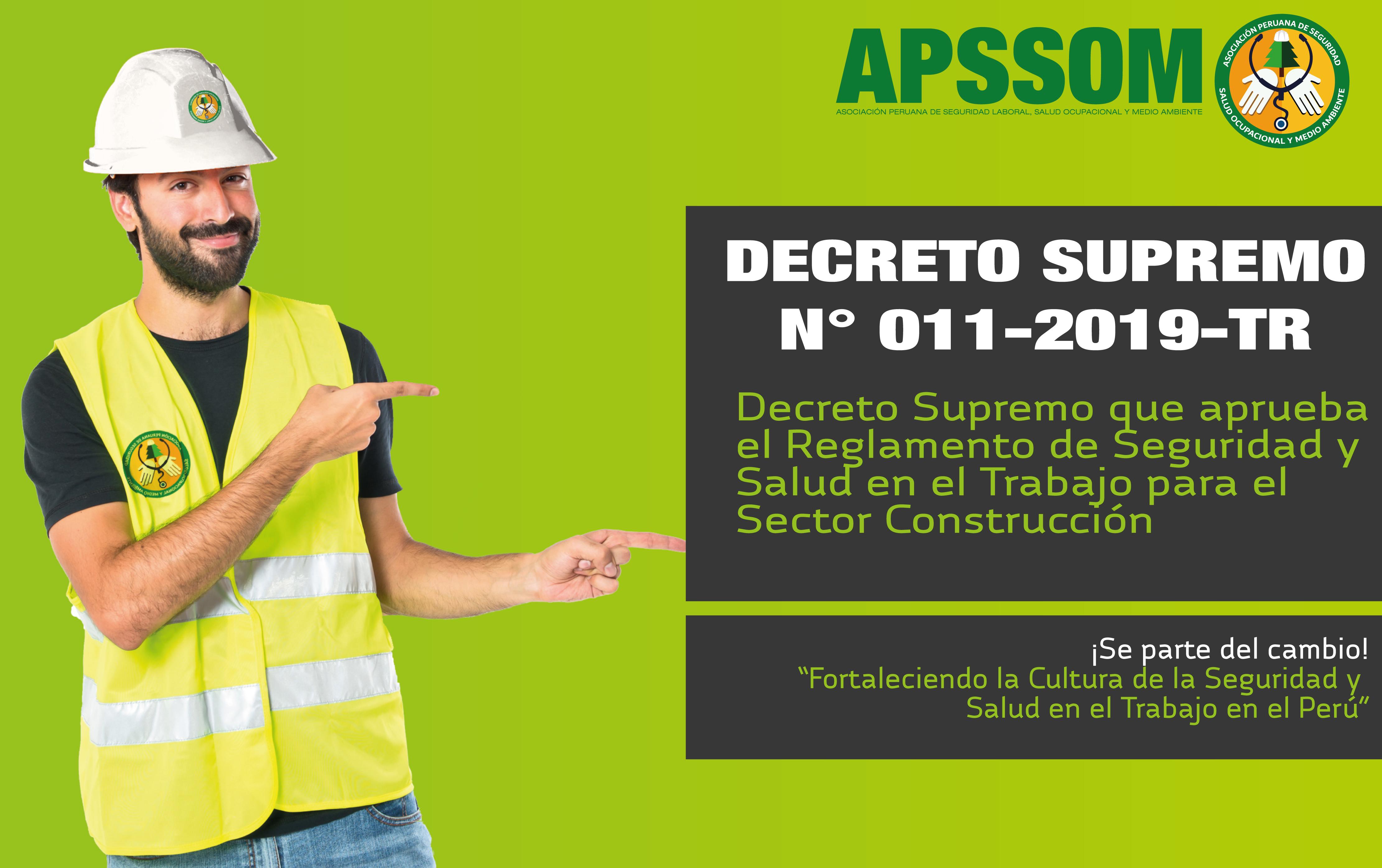 Decreto Supremo que aprueba el Reglamento de Seguridad y Salud en el Trabajo para el Sector Construcción DECRETO SUPREMO N° 011-2019-TR